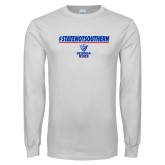 White Long Sleeve T Shirt-#StateNotSouthern
