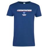 Ladies Royal T Shirt-#StateNotSouthern
