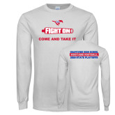 White Long Sleeve T Shirt-Fight On Come And Take It