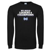 Black Long Sleeve TShirt-We Build Leaders