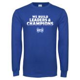 Royal Long Sleeve T Shirt-We Build Leaders