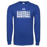 Royal Long Sleeve T Shirt-Basketball Stacked Design