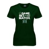 Ladies Dark Green T Shirt-Tennis Game Set Match