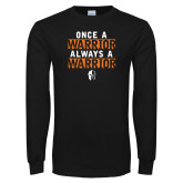 Black Long Sleeve T Shirt-Once a Warrior Graphic