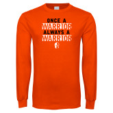 Orange Long Sleeve T Shirt-Once a Warrior Graphic