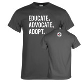 Charcoal T Shirt-Educate Advocate Adopt
