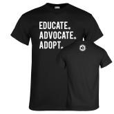 Black T Shirt-Educate Advocate Adopt