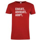 Ladies Red T Shirt-Educate Advocate Adopt
