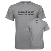 Grey T Shirt-Rescued Is My Favorite Breed