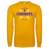Gold Long Sleeve T Shirt-HSU Cowboys Baseball w/ Seams