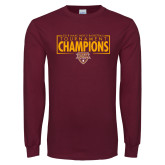 Maroon Long Sleeve T Shirt-2018 Mens Basketball Champions - Box