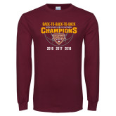 Maroon Long Sleeve T Shirt-Back To Back To Back Basketball Champions