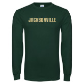 Dark Green Long Sleeve T Shirt-Jacksonville Wordmark