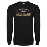 Black Long Sleeve T Shirt-We Are One - Kickoff 2017