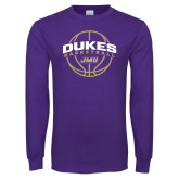 Purple Long Sleeve T Shirt-Dukes Basketball Arched w/ Ball