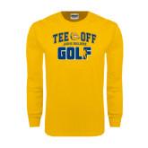 Gold Long Sleeve T Shirt-Tee Off Golf Design