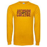 Gold Long Sleeve T Shirt-Jackson College Stacked Distressed