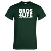 Dark Green T Shirt-Bros 4 Life