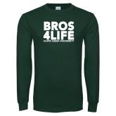 Dark Green Long Sleeve T Shirt-Bros 4 Life