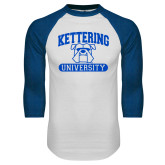 White/Royal Raglan Baseball T Shirt-Arched Kettering University in Bar