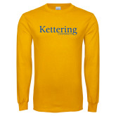 Gold Long Sleeve T Shirt-Kettering University Word Mark