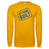 Gold Long Sleeve T Shirt-Kettering Built