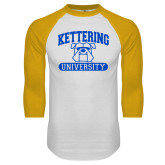 White/Gold Raglan Baseball T Shirt-Arched Kettering University in Bar