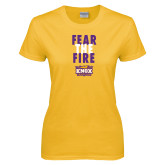Ladies Gold T Shirt-Fear The Fire