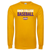 Gold Long Sleeve T Shirt-Knox College Baseball Stacked
