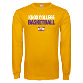 Gold Long Sleeve T Shirt-Knox College Basketball Stacked