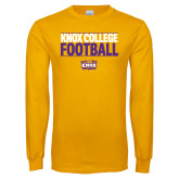 Gold Long Sleeve T Shirt-Knox College Football Stacked