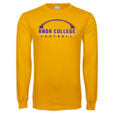 Gold Long Sleeve T Shirt-Knox College Football Horizontal