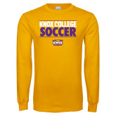 Gold Long Sleeve T Shirt-Knox College Soccer Stacked