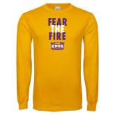 Gold Long Sleeve T Shirt-Fear The Fire