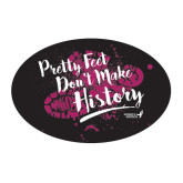 Large Decal-Pretty Feet Dont Make History - Splatter, 12 in Wide