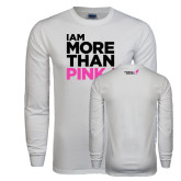 White Long Sleeve T Shirt-I Am More Than Pink