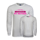 White Long Sleeve T Shirt-Fighting In Honor Of...