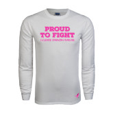 White Long Sleeve T Shirt-Proud To Fight