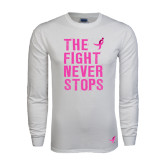 White Long Sleeve T Shirt-The Fight Never Stops Distressed