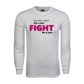White Long Sleeve T Shirt-Fight For A Cure