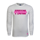 White Long Sleeve T Shirt-Everyone Deserves A Lifetime - Stitched