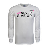White Long Sleeve T Shirt-We Will Never Give Up