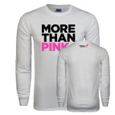 White Long Sleeve T Shirt-More Than Pink