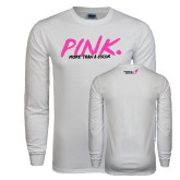 White Long Sleeve T Shirt-Pink More Than A Color