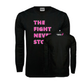 Black Long Sleeve TShirt-The Fight Never Stops