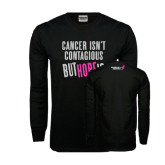 Black Long Sleeve TShirt-Cancer Isnt Contagious
