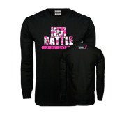 Black Long Sleeve TShirt-Her Battle Is My Battle