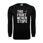 Black Long Sleeve TShirt-The Fight Never Stops Distressed