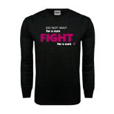 Black Long Sleeve TShirt-Fight For A Cure