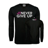 Black Long Sleeve TShirt-We Will Never Give Up